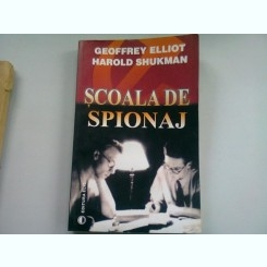 SCOALA DE SPIONAJ - GEOFFREY ELLIOT