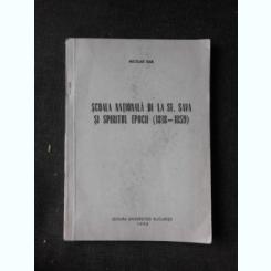 SCOALA NATIONALA DE LA SF, SAVA SI SPIRITUL EPOCII (1818-1859) - NICOLAE ISAR