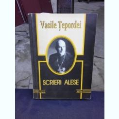 SCRIERI ALESE - VASILE TEPORDEI