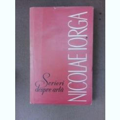 Scrieri despre arta - Nicolae Iorga