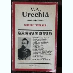 SCRIERI LITERARE - V.A. URECHIA