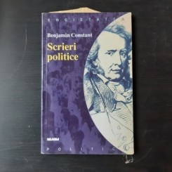 SCRIERI POLITICE - BENJAMIN CONSTANT