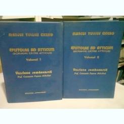 Scrisori catre Atticus Epistolae ad Atticum / Marcus Tullius Cicero Vol. 1-2