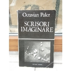 SCRISORI IMAGINARE , OCTAVIAN PALER