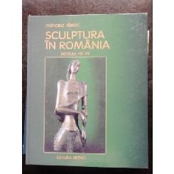 SCULPTURA IN ROMANIA SECOLELE IX-XX - MIRCEA DEAC