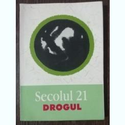 SECOLUL 21 -DROGUL