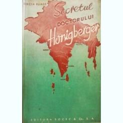 SECRETUL DOCTORULUI HONIGBERGER DE MIRCEA ELIADE , EDITIA I , 1940