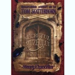 SECRETUL MUZEULUI - HENRY CHANCELLOR