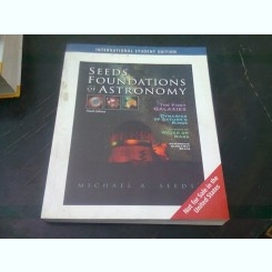 SEEDS FOUNDATIONS OF ASTRONOMY - MICHAEL A. SEEDS  (CARTE IN LIMBA ENGLEZA)
