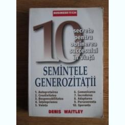 SEMINTELE GENEROZITATII - DENIS WAITLEY