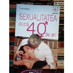 SEXUALITATE DUPA 40 DE ANI , YVON DALLAIRE