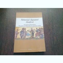 SFANTUL APOSTOL ANDREI, OCROTITORUL ROMANIEI, INCEPATORUL BOTEZULUI IN POPORUL ROMAN