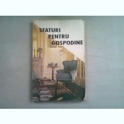 SFATURI PENTRU GOSPODINE