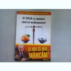 Si noi ce mai mancam - prof. dr. Gheorghe Mencinicopschi VOL.4 Ai grija ce mananci cand iei medicamente