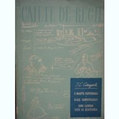 SICA ALEXANDRESCU - CAIETE DE REGIE - CARAGIALE -O NOAPTE FURTUNOASA - D-ALE CARNAVALULUI - CONU LEONIDA {ESPLA 1956, 330 PAG{