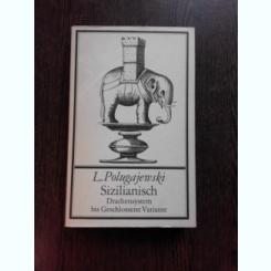 SICILIANA, VARIANTA DRAGONULUI V, VARIANTA INCHISA - L. POLUGAJEWSKI  (CARTE DE SAH, IN LIMBA GERMANA)