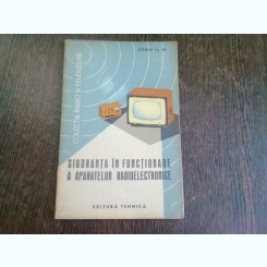 SIGURANTA IN FUNCTIONARE A APARATELOR RADIOELECTRONICE - SORIN IA M.