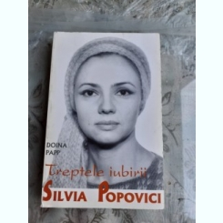SILVIA POPOVICI, TREPTELE IUBIRII - DOINA PAPP