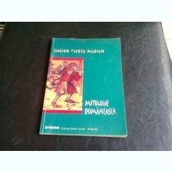 SIMION FLOREA MARIAN - MITOLOGIE ROMANEASCA {PAIDEIA 2000 189 PAG]