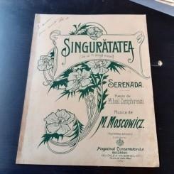 SINGURATATEA, SERENADA, MUZICA DE M. MOSCOWICZ, VERSURI MIHAIL ZAMPHIRESCU