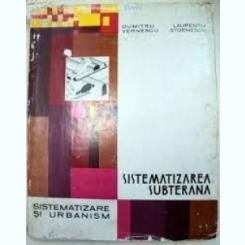 SISTEMATIZAREA SUBTERANA - DUMITRU VERNESCU / LAURENTIU STOENESCU