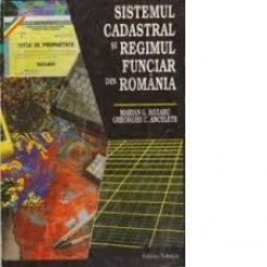 SISTEMUL CADASTRAL SI REGIMUL FUNCIAR DIN ROMANIA - MARIAN G. ROTARU
