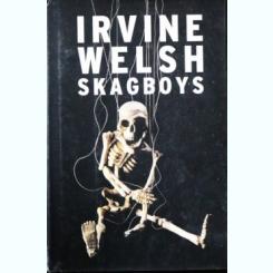 SKAGBOYS, IRVINE WELSH