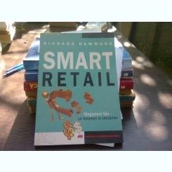 Smart retail - Richard Hammond   (magazinul tau - un fenomen al vanzarilor)