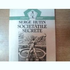 SOCIETATILE SECRETE- SERGE HUTIN