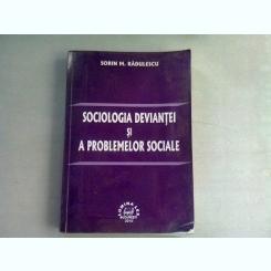 SOCIOLOGIA DEVIANTEI SI A PROBLEMELOR SOCIALE - SORIN M. RADULESCU
