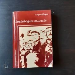 SOCIOLOGIA MUNCII - EUGEN BLAGA