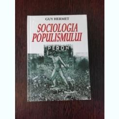 SOCIOLOGIA POPULISMULUI - GUY HERMET