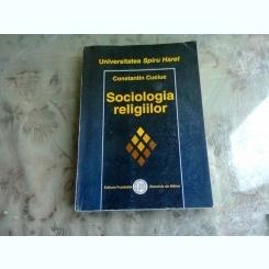 SOCIOLOGIA RELIGIILOR - CONSTANTIN CUCIUC