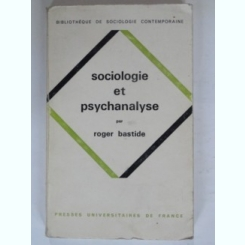 SOCIOLOGIE ET PSYCHANALYSE - ROGER BASTIDE