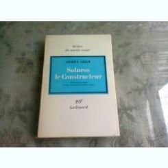 SOLNESS LE CONSTRUCTEUR - HENRIK IBSEN   (CARTE IN LIMBA FRANCEZA)