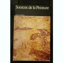 SOURCES DE LA PEINTURE - RAOUL JEAN MOULIN  (CARTE IN LIMBA FRANCEZA)