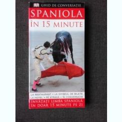SPANIOLA IN 15 MINUTE, GHID DE CONVERSATIE
