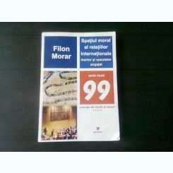 SPATIUL MORAL AL RELATIILOR INTERNATIONALE, MARTOR SI SPECTATOR ANGAJAT - FILON MORAR