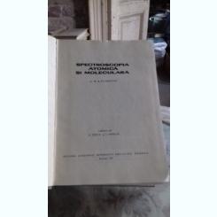 SPECTROSCOPIA ATOMICA SI MOLECULARA - M.A. ELIASEVICI