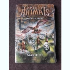 SPIRIT ANIMALS, ARBORELE VESNIC - MARIE LU