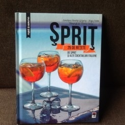 Sprit. 25 de retete de sprit si alte cocktailuri italiene