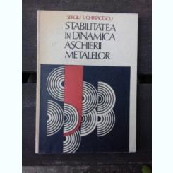STABILITATEA IN DINAMICA ASCHIERII METALELOR - SERGIU T. CHIRIACESCU