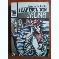 STAPANUL DIN JALNA - MAZO DE LA ROCHE