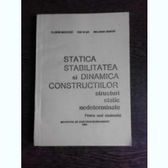STATICA, STABILITATAEA SI DINAMICA CONSTRUCTIILOR, STRUCTURI STATIC NEDETERMINATE - FLORIN MACAVEI  (CU DEDICATIE)