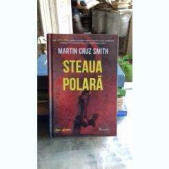 STEAUA POLARA - MARTIN CRUZ SMITH