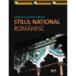STILUL NATIONAL ROMANESC. ARHITECTURA SI PROIECT NATIONAL - ASA STEFANUT