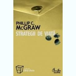 STRATEGII DE VIATA - PHILLIP C. MCGRAW