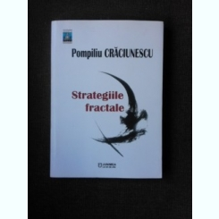 STRATEGIILE FRACTALE - POMPILIU CRACIUNESCU