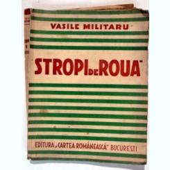 STROPI DE ROUA-VASILE MILITARU