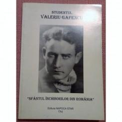 STUDENTUL VALERIU GAFENCU, SFANTUL INCHISORILOR DIN ROMANIA